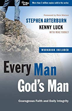 Every Man, God's Man: Every Man's Guide to Courageous Faith and Daily Integrity 9781594153600