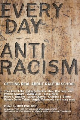 Everyday Antiracism: Getting Real about Race in School 9781595580542