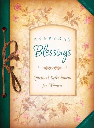 Everyday Blessings Spiritual Refreshment for Women 9781597896603