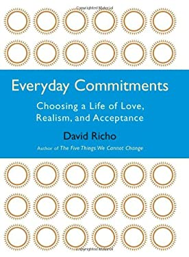 Everyday Commitments: Choosing a Life of Love, Realism, and Acceptance 9781590305621