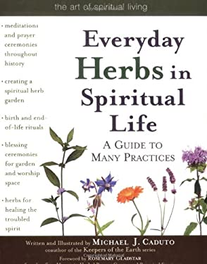 Everyday Herbs in Spiritual Life: A Guide to Many Practices 9781594731747
