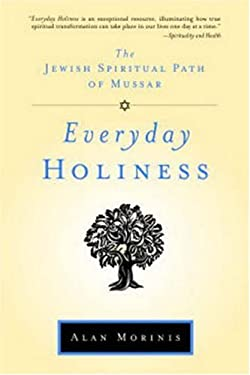 Everyday Holiness: The Jewish Spiritual Path of Mussar 9781590306093