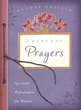 Everyday Prayers: Spiritual Refreshment for Women 9781597890687