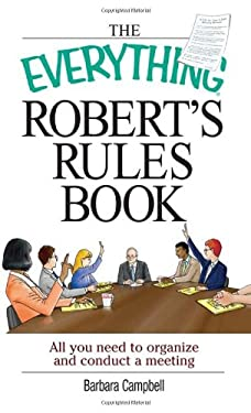 The Everything Robert's Rules Book: All You Need to Organize and Conduct a Meeting 9781593371241