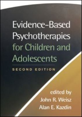 Evidence-Based Psychotherapies for Children and Adolescents 9781593859749