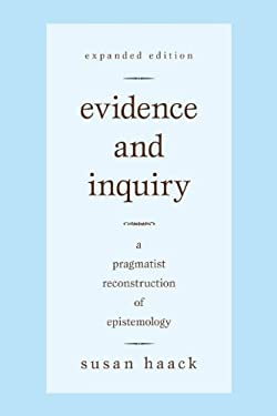 Evidence and Inquiry: A Pragmatist Reconstruction of Epistemology 9781591026891