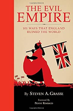 Evil Empire: 101 Ways That England Ruined the World 9781594741739