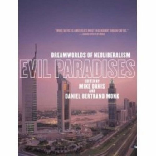Evil Paradises: Dreamworlds of Neoliberalism 9781595580764