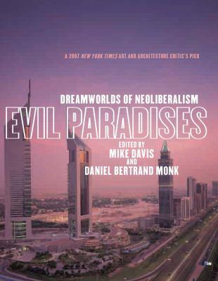 Evil Paradises: Dreamworlds of Neoliberalism 9781595583925