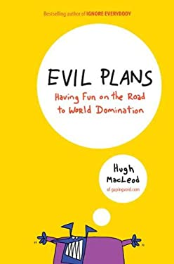 Evil Plans: Having Fun on the Road to World Domination 9781591843849