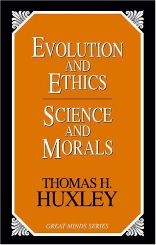 Evolution and Ethics and Science and 9781591021261