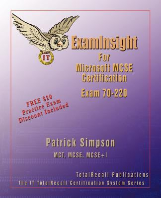 Examinsight for MCP / MCSE Certification: Security for a Microsoft Windows 2000 Network Exam 70-220 9781590950265