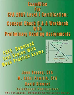 Examwise for Cfa 2007 Level I Certification: The Candidates Question and Answer Workbook to Chartered Financial Analyst 2007 Level-I with Download Exa 9781590959312