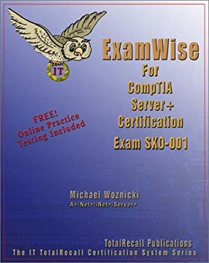Examwise for Comptia Server+ Certification Exam Sk0-001 9781590952658