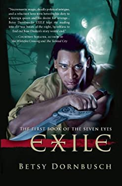 Exile: The First Book of the Seven Eyes 9781597804523