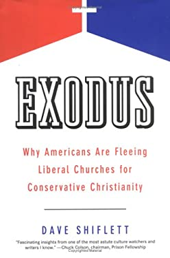 Exodus: Why Americans Are Fleeing Liberal Churches for Conservativechristianity 9781595230072