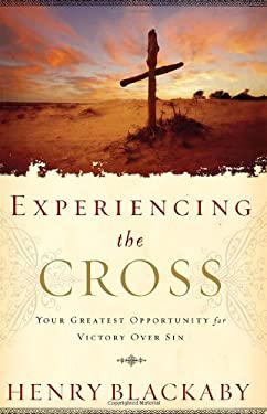 Experiencing the Cross: Your Greatest Opportunity for Victory Over Sin 9781590524800