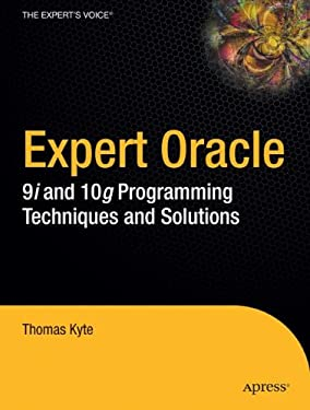 Expert Oracle Database Architecture: 9i and 10g Programming Techniques and Solutions [With CDROM] 9781590595305