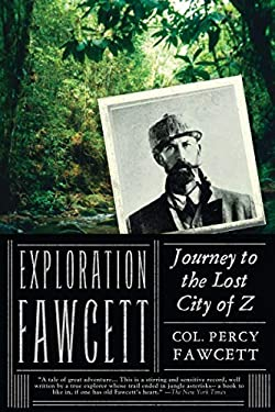 Exploration Fawcett: Journey to the Lost City of Z 9781590204306