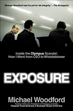 Exposure: Inside the Olympus Scandal: My Journey from CEO to Whistleblower 9781591845751