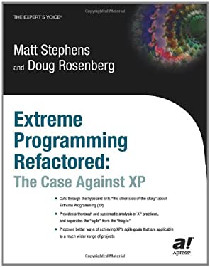 Extreme Programming Refactored: The Case Against XP 9781590590966