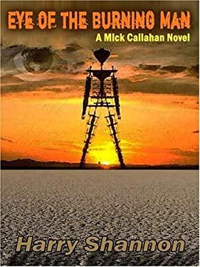 Eye of the Burning Man: A Mick Callahan Novel 9781594143816