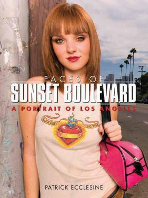Faces of Sunset Boulevard: A Portrait of Los Angeles 9781595800404