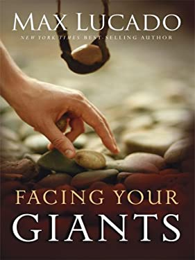 Facing Your Giants: A David and Goliath Story for Everyday People 9781594152559