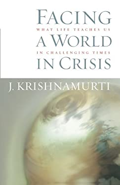 Facing a World in Crisis: What Life Teaches Us in Challenging Times 9781590302033
