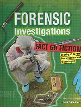 Fact or Fiction: Looking at Forensic Investigations and Technologies 9781599204598