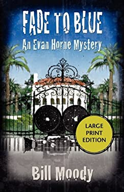 Fade to Blue: An Evan Horne Mystery 9781590588956
