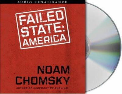 Failed States: The Abuse of Power and the Assault on Democracy 9781593979393