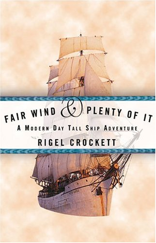 Fair Wind and Plenty of It: A Modern-Day Tall Ship Adventure 9781594861604