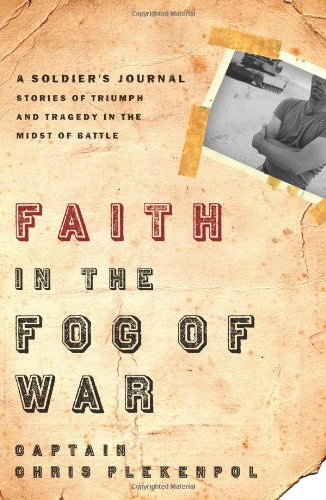 Faith in the Fog of War: Stories of Triumph and Tragedy in the Midst of War 9781590527412