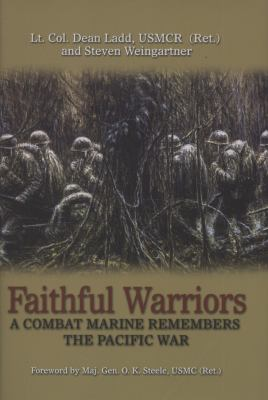 Faithful Warriors: A Combat Marine Remembers the Pacific War 9781591144526