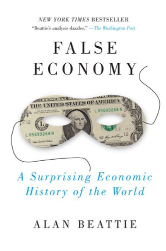 False Economy: A Surprising Economic History of the World 9781594484445