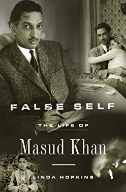 False Self: The Life of Masud Khan 9781590510698