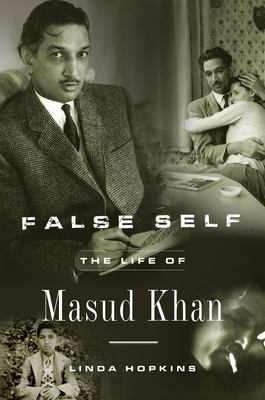 False Self: The Life of Masud Khan 9781590513033