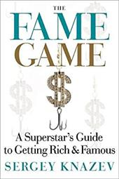 Fame Game: How to Create Recognition & Cash in on It 21144434
