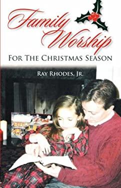 Family Worship for the Christmas Season 9781599251295