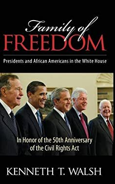 Family of Freedom: Presidents and African Americans in the White House 9781594518331