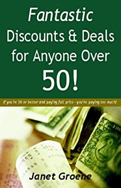 Fantastic Discounts & Deals for Anyone Over 50! 9781593600037
