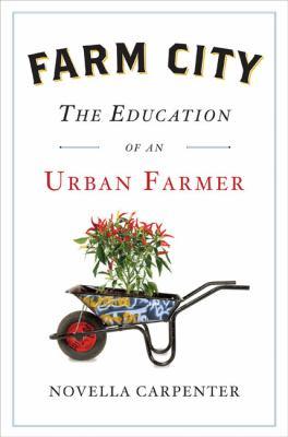 Farm City: The Education of an Urban Farmer 9781594202216