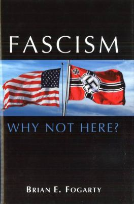 Fascism: Why Not Here? 9781597972239