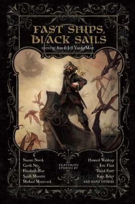 Fast Ships, Black Sails 9781597800945