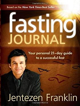 Fasting Journal: Your Personal 21-Day Guide to a Successful Fast 9781599793863