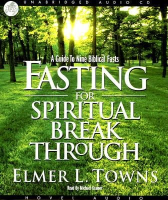 Fasting for Spiritual Breakthrough 9781596445550