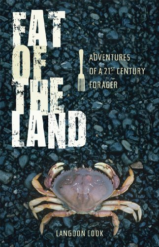 Fat of the Land: Adventures of a 21st Century Forager 9781594850868