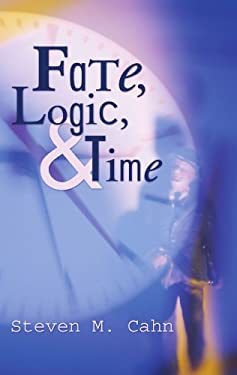 Fate, Logic, and Time 9781592446421