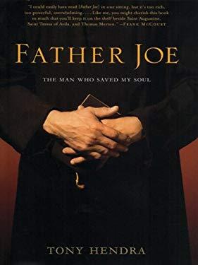 Father Joe: The Man Who Saved My Soul 9781594150692